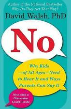No: Why Kids--of All Ages--Need to Hear It and Ways Parents Can Say It-ExLibrary
