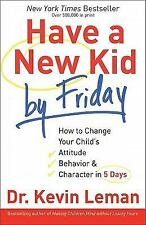 Have a New Kid by Friday - Dr. Kevin Leman (Paperback) - FREE SHIPPING