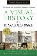 Visual History of the King James Bible, A: The Dramatic Story of the World's Bes