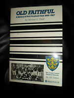 Old Faithful ~ A History of Hull Football Club 1865-1987+Illustrated With Photos