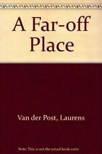 A Far-off Place By Laurens Van der Post. 9780140175387