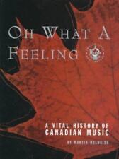 Oh What a Feeling: A Vital History of Canadian Music-ExLibrary