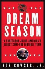 Dream Season: A Professor Joins America's Oldest Semi-Pro Football Team
