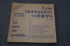 Les nouveaux cahiers Israeliens et arabes. La paix est possible...1968 (F4)