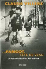 CLAUDE VILLERS : PARIGOT TÊTE DE VEAU - LA MEMOIRE AMOUREUSE D'UN PARISIEN - 30%