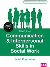 Communication and Interpersonal Skills in Social Work 9781473981713 | Brand New