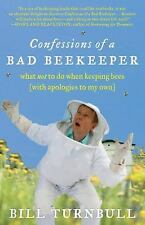 Confessions Of A Bad Beekeeper: What Not To Do When Keeping Bees (with Apolog...