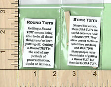 When you get a Round TUIT round to it WITH Stick TUITs individually bagged (5)EA