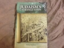 Judaism's Strange Gods : Revised and Expanded by Michael A. Hoffman, PB 2001