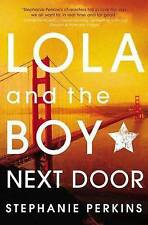 NEW Lola and the Boy Next Door by Stephanie Perkins