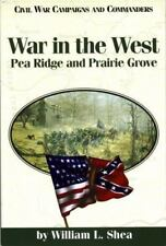 War in the West: Pea Ridge and Prairie Grove (Civil War Campaigns and-ExLibrary