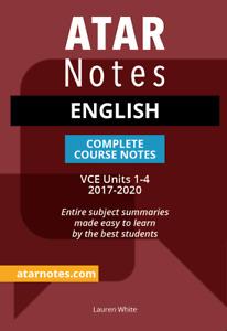 ATAR Notes VCE English Units 1-4 Notes