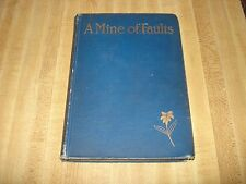 Awesome 1910 Antique book - A Mine of Faults by F.W. Bain