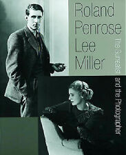 Roland Penrose and Lee Miller: The Surrealist and the Photographer by Roland...