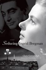BRAND NEW BOOK Seducing Ingrid Bergman by Chris Greenhalgh (2014, Hardcover)