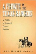 Canseco-Keck History: A Private in the Texas Rangers : A. T. Miller of Company B