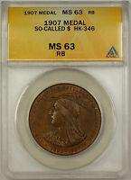 1907 So-Called $ HK-346 Medal ANACS MS 63 RB (GH)