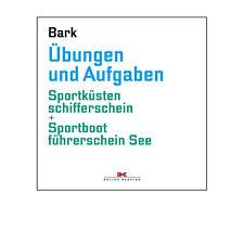 Übungen und Aufgaben - Sportbootführerschein SBF See + SKS # Bark 9783768836432
