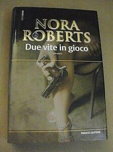 Nora Roberts DUE VITE IN GIOCO / Prima edizione Fanucci 2008