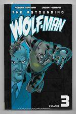 THE ASTOUNDING WOLF-MAN VOLUME 3  / KIRKMAN , HOWARD IMAGE COMICS - V.O ANGLAIS