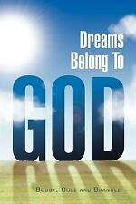 Dreams Belong to God by Cole Bobby and Brandee (2011, Paperback)