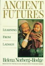 Ancient Futures : Lessons from Ladakh for a Globalizing World by Helena...