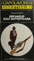 I CAPOLAVORI DI SEGRETISSIMO N.28 BERSAGLIO SULL'AUTOSTRADA