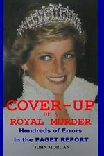 Cover-Up of a Royal Murder : Hundreds of Errors in the Paget Report by John...