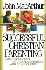 Successful Christian Parenting by John MacArthur