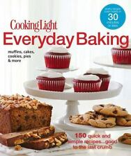 Cooking Light Everyday Baking : 150 Quick and Simple Recipes... Good to the Last