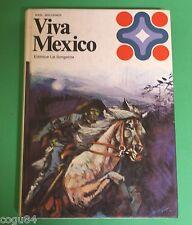 Viva Mexico - Karl Bruckner - Prima Ed. La Sorgente 1972