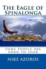 The Eagle of Spinalonga : Some People Were Born to Soar, No Matter What by...