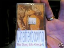 The Doug Lilla Group- Chatterboxing....new cassette!