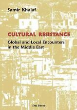 Cultural Resistance: Global and Local Encounters in the Middle East