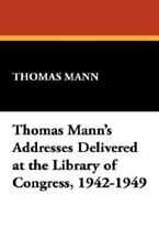 Thomas Mann's Addresses Delivered at the Library of Congress, 1942-1949 (Paperba