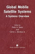 Global Mobile Satellite Systems : A Systems Overview (2012, Paperback)
