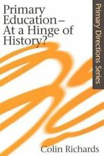 Primary Education - At a Hinge of History? by Colin Richards (1999, Paperback)