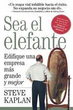 Sea el Elefante: Edifique una Empresa Mas Grande y Mejor (Paperback or Softback)