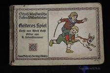 altes Kinderbuch Heiteres Spiel Volks Bilderbücher Holst / Schmidehammer um 1930