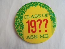 Cool Vintage Class of 19?? Ask Me High School Class Reunion Member Pinback