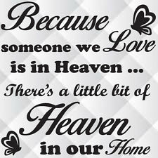 BECAUSE SOMEONE WE LOVE IS IN HEAVEN  - Vinyl decal sticker
