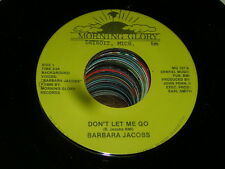 Barbara Jacobs 80s SOUL 45 Dont Let Me Go / There Will Never Be Another