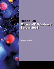 Test Preparation: Hands-On Microsoft® Windows® Server 2008 by Michael Palmer (2…