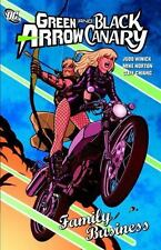Green Arrow/Black Canary: Family Business by Winick, Judd