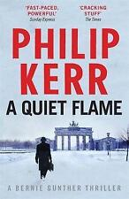 A Quiet Flame: 5: Bernie Gunther Mystery by Philip Kerr (Paperback, 2008)