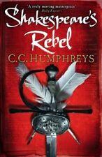 Shakespeare's Rebel By C.C. Humphreys - P/B Book