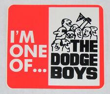 """Retro Dodge sticker / decal - """"I'm one of the Dodge Boys""""  4""""  Nostalgic Mopar"""