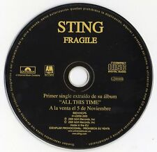"STING ""FRAGILE"" SPANISH PROMO ADVANCE CD SINGLE / ALL THIS TIME - THE POLICE NEW"
