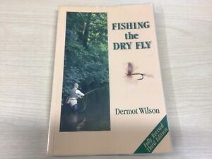 Fishing the Dry Fly by Wilson, Dermot Paperback Book Good Condition
