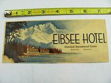 Eibsee Hotel Garmisch Bavaria LUGGAGE LABEL Original Garmisch Recreational Area